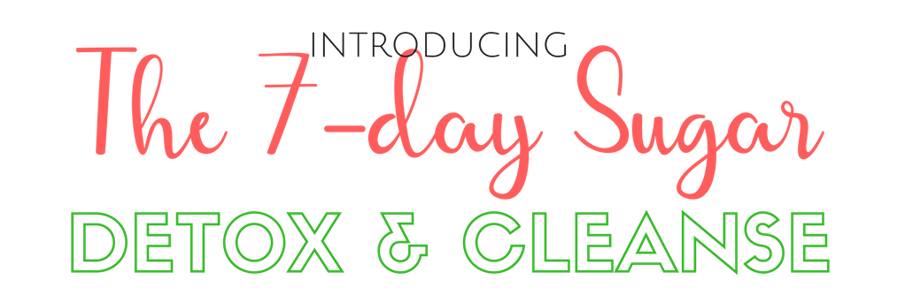 7-Day Sugar Detox and Cleanse